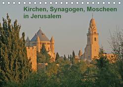 Kirchen, Synagogen, Moscheen in Jerusalem (Tischkalender 2019 DIN A5 quer) von Vorndran,  Hans-Georg