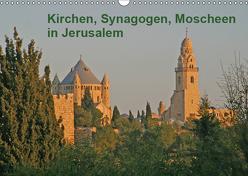 Kirchen, Synagogen, Moscheen in Jerusalem (Wandkalender 2019 DIN A3 quer) von Vorndran,  Hans-Georg
