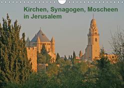Kirchen, Synagogen, Moscheen in Jerusalem (Wandkalender 2019 DIN A4 quer) von Vorndran,  Hans-Georg