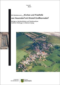 Kirchen und Friedhöfe von Heuersdorf mit Ortsteil Großhermsdorf von Scheidemantel,  Dirk