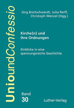Kirche(n) und ihre Ordnungen von Breitschwerdt,  Jörg, Reiff,  Julia, Wenzel,  Christoph