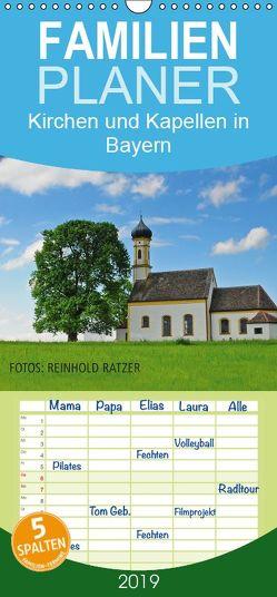 Kirchen und Kapellen in Bayern – Familienplaner hoch (Wandkalender 2019 , 21 cm x 45 cm, hoch) von Ratzer,  Reinhold