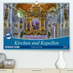 Kirchen und Kapellen (Premium, hochwertiger DIN A2 Wandkalender 2021, Kunstdruck in Hochglanz) von Di Chito,  Ursula
