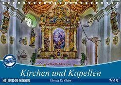 Kirchen und Kapellen (Tischkalender 2019 DIN A5 quer) von Di Chito,  Ursula
