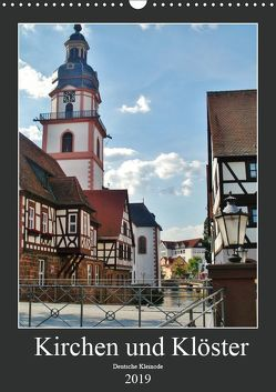 Kirchen und Klöster deutsche Kleinode (Wandkalender 2019 DIN A3 hoch) von Janke,  Andrea