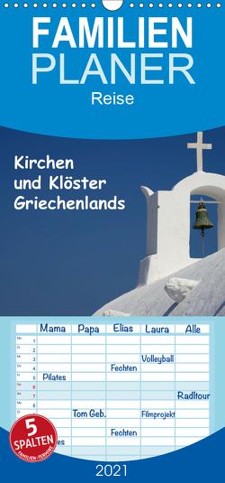 Kirchen und Klöster Griechenlands – Familienplaner hoch (Wandkalender 2021 , 21 cm x 45 cm, hoch) von Westerdorf,  Helmut