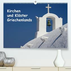 Kirchen und Klöster Griechenlands (Premium, hochwertiger DIN A2 Wandkalender 2021, Kunstdruck in Hochglanz) von Westerdorf,  Helmut