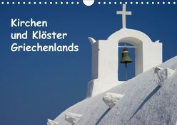Kirchen und Klöster Griechenlands (Wandkalender 2019 DIN A4 quer) von Westerdorf,  Helmut