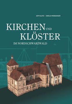 Kirchen und Klöster im Nordschwarzwald von Klotz,  Jeff