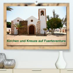 Kirchen und Kreuze auf Fuerteventura (Premium, hochwertiger DIN A2 Wandkalender 2020, Kunstdruck in Hochglanz) von Heizmann bildkunschd,  Thomas