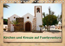 Kirchen und Kreuze auf Fuerteventura (Tischkalender 2019 DIN A5 quer) von Heizmann bildkunschd,  Thomas