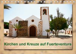 Kirchen und Kreuze auf Fuerteventura (Tischkalender 2020 DIN A5 quer) von Heizmann bildkunschd,  Thomas
