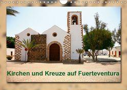 Kirchen und Kreuze auf Fuerteventura (Wandkalender 2019 DIN A4 quer) von Heizmann bildkunschd,  Thomas