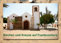 Kirchen und Kreuze auf Fuerteventura (Wandkalender 2020 DIN A4 quer) von Heizmann bildkunschd,  Thomas