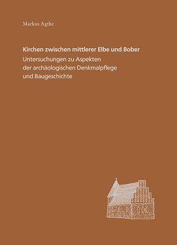 Kirchen zwischen mittlerer Elbe und Bober von Agthe,  Markus
