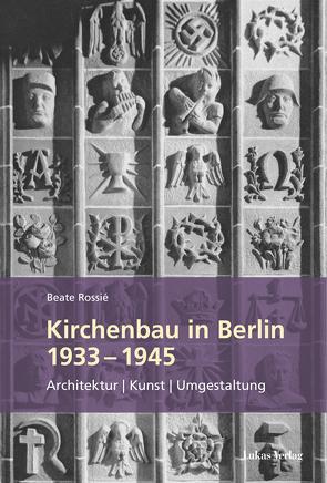 Kirchenbau in Berlin 1933–1945 von Rossié,  Beate