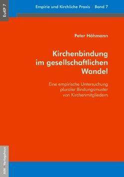 Kirchenbindung im gesellschaftlichen Wandel von Höhmann,  Peter