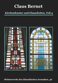 Kirchenfenster und Glasarbeiten, Teil 4; Spezialband: Himmelspforten vom Mittelalter bis heute von Bernet,  Claus