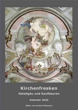 Kirchenfresken. Ostallgäu und Kaufbeuren. Kalender 2020 von Wittmann,  Herbert