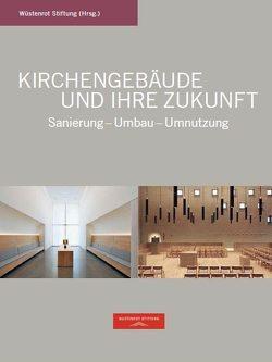 Kirchengebäude und ihre Zukunft von Krämer,  Stefan, Kurz,  Philip, Schielke,  Joachim E