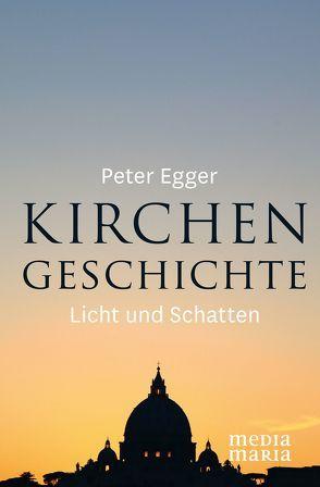 Kirchengeschichte von Egger,  Peter