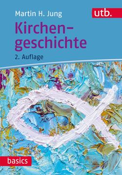 Kirchengeschichte von Jung,  Martin H.