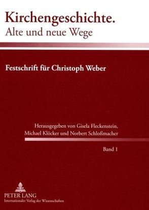 Kirchengeschichte. Alte und neue Wege von Fleckenstein,  Gisela, Klöcker,  Michael, Schlossmacher,  Norbert