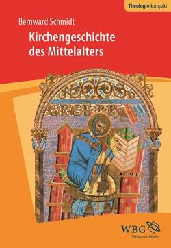 Kirchengeschichte des Mittelalters von Schmidt,  Bernward