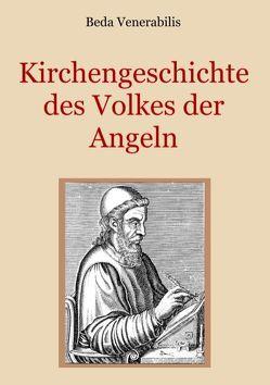 Kirchengeschichte des Volkes der Angeln von Eibisch,  Conrad, Venerabilis,  Beda