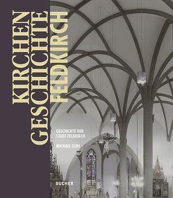 Kirchengeschichte Feldkirch von Feldkirch,  Stadt