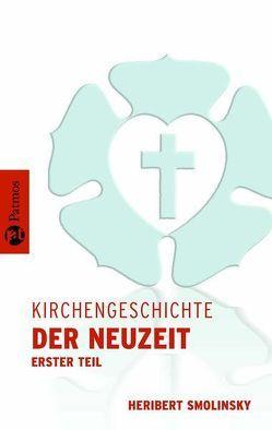 Kirchengeschichte / Kirchengeschichte der Neuzeit I von Frank,  Isnard W., Schatz,  Klaus, Smolinsky,  Heribert