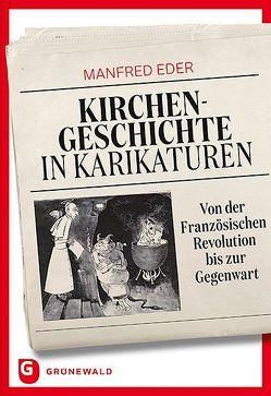 Kirchengeschichte in Karikaturen von Eder,  Manfred