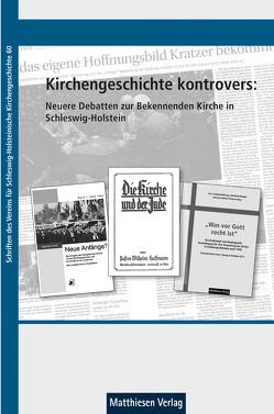 Kirchengeschichte kontrovers: Die Bekennende Kirche in Schleswig-Holstein und der Nationalsozialismus von Hering,  Rainer, Mueller,  Andreas