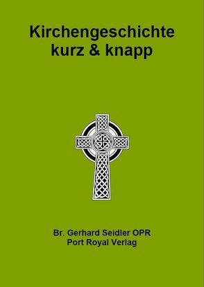 Kirchengeschichte kurz und knapp von Seidler,  Gerhard