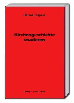 Kirchengeschichte studieren von Jaspert,  Bernd