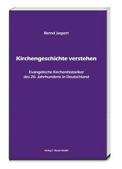 Kirchengeschichte verstehen von Jaspert,  Bernd