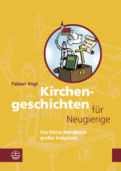 Kirchengeschichte(n) für Neugierige von Vogt,  Fabian