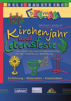 Kirchenjahr und Lebensfeste von Landgraf,  Michael