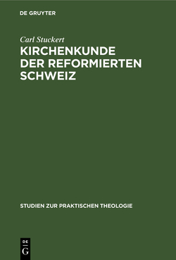 Kirchenkunde der reformierten Schweiz von Stuckert,  Carl