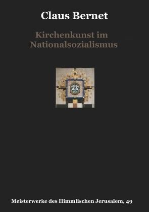 Kirchenkunst im Nationalsozialismus von Bernet,  Claus