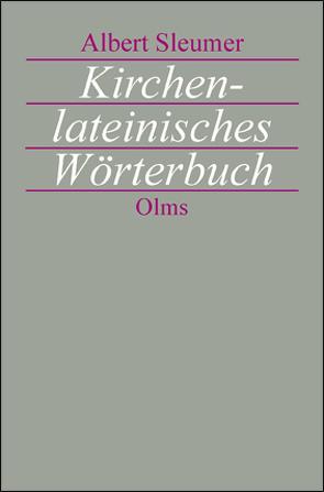 Kirchenlateinisches Wörterbuch von Sleumer,  Albert