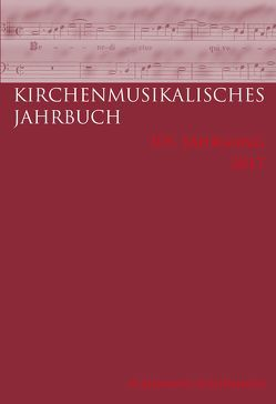 Kirchenmusikalisches Jahrbuch – 101. Jahrgang 2017 von Konrad,  Ulrich