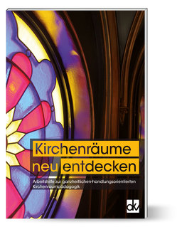 Kirchenräume (neu) entdecken von Gerdiken,  Ulrike