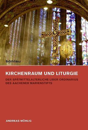 Kirchenraum und Liturgie von Möhlig,  Andreas