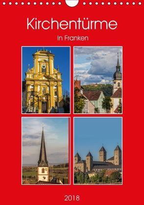 Kirchentürme in Franken (Wandkalender 2018 DIN A4 hoch) von Will,  Hans