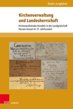 Kirchenverwaltung und Landesherrschaft von Junghänel,  André