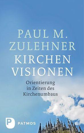 Kirchenvisionen von Zulehner,  Paul M.