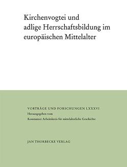 Kirchenvogtei und adlige Herrschaftsbildung im europäischen Mittelalter von Andermann,  Kurt, Bünz,  Enno