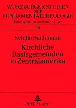 Kirchliche Basisgemeinden in Zentralamerika von Bachmann,  Sybille