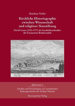 Kirchliche Historiographie zwischen Wissenschaft und religiöser Sinnstiftung von Noller,  Matthias